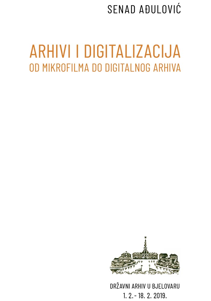 Arhivi i digitalizacija - od mikrofilma do digitalnog arhiva